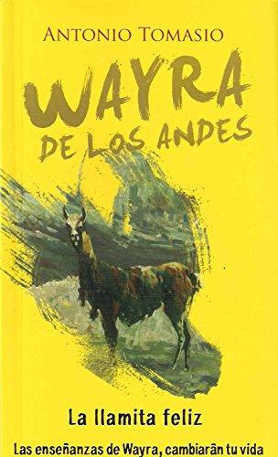 Wayra de los Andes: Las enseñanzas de Wayra cambiarán tú vida