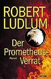 Robert Ludlum: Der Prometheus Verrat