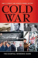 Cold War: The Essential Reference Guide