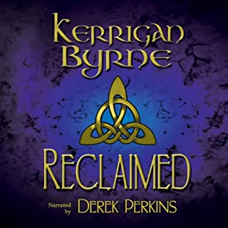 Reclaimed: A Highland Historical Trilogy     The MacKay Banshees 1-3              By:                                                                                                                                 Kerrigan Byrne                               Narrated by:                                                                                                                                 Derek Perkins                      Length: 10 hrs and 13 mins     123 ratings     Overall 4.3