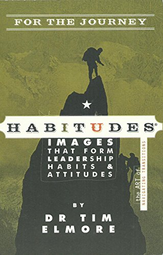Habitudes for the Journey The Art of Navigating Transitions