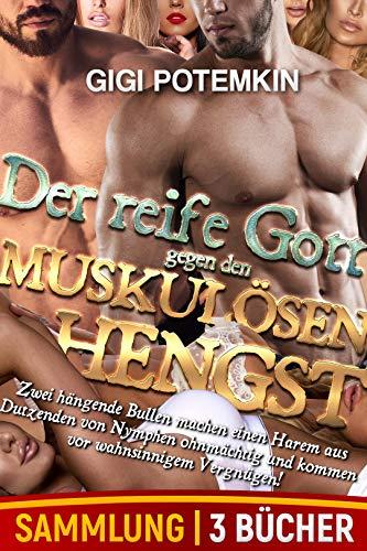 Der reife Gott gegen den muskulösen Hengst (Sammlung von 3 Büchern): Zwei hängende Bullen machen einen Harem aus Dutzenden von Nymphen ohnmächtig und kommen ... Vergnügen! (Götter des Sex - Sammlung)