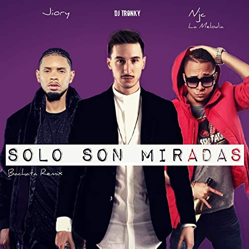 Solo Son Miradas (Bachata Remix) - DJ Tronky