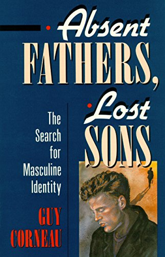 Absent Fathers, Lost Sons: The Search for Masculine Identity (C. G. Jung...
