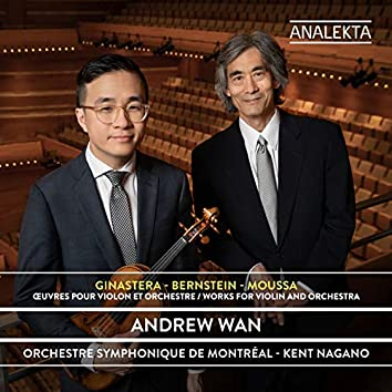 Ginastera – Bernstein – Moussa: Works for Violin and Orchestra