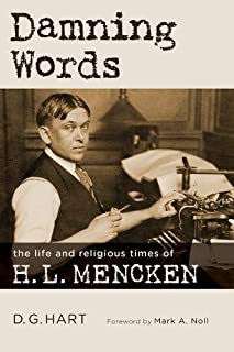 Damning Words: The Life and Religious Times of H. L. Mencken (Library of Religious Biography)