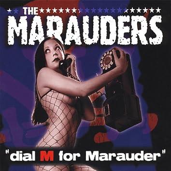 Dial M for Marauder