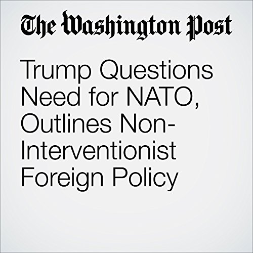Trump Questions Need for NATO, Outlines Non-Interventionist Foreign Policy audiobook cover art
