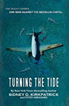 Turning the Tide -- One Deadly Summer, One Man Against The Medellin Cartel