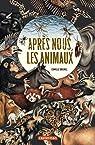 Après nous, les animaux par Brunel