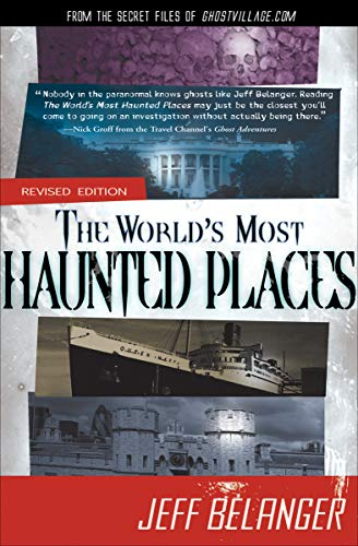 The World's Most Haunted Places: From the Secret Files of Ghostvillage.com (English Edition)