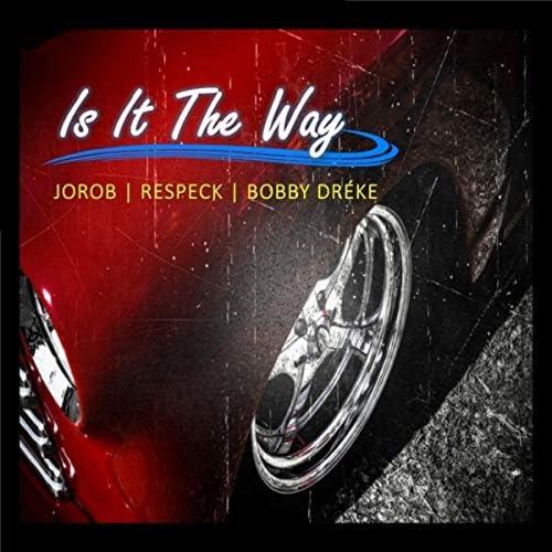 Jorob feat. Respeck & Bobby Dréke