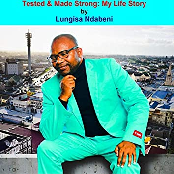 Tested & Made Strong: My Life Story