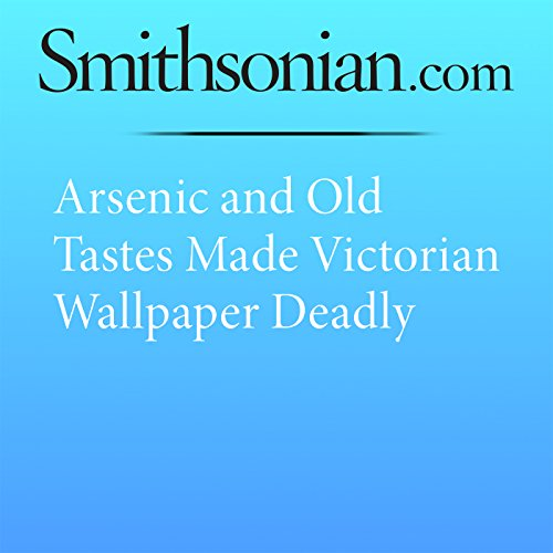Arsenic and Old Tastes Made Victorian Wallpaper Deadly cover art