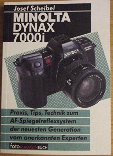 Minolta Dynax 7000i : Praxis, Tips, Technik zum AF-Spiegelreflexsystem der neuesten Generation