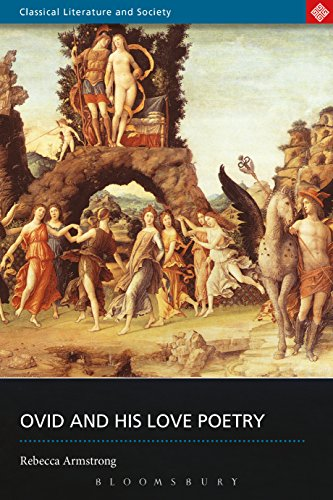 Ovid and His Love Poetry (Classical Literature and Society)