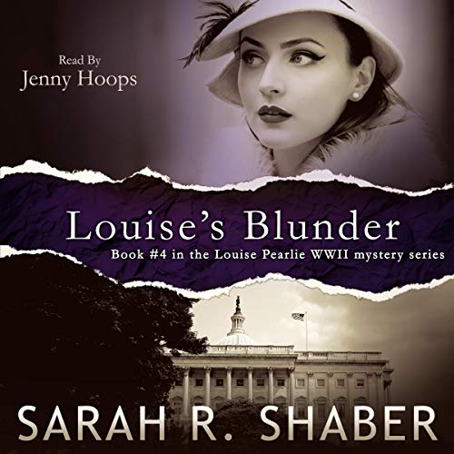Louise's Blunder: A 1940s spy thriller set in wartime Washington (A Louise Pearlie Mystery) cover art