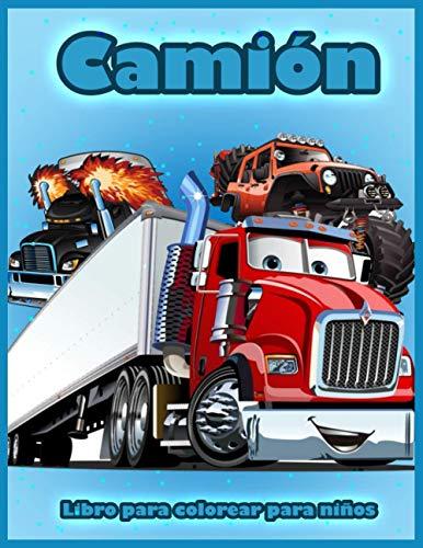 Camión: Libro Para Colorear con Camiones de Bomberos, Tractor, Grúas Móviles, Excavadoras, Camiones Monstruo y más, Libro Para Colorear Para Niños Pequeños y Niños de 2 a 4 Años, 4 a 8 Años