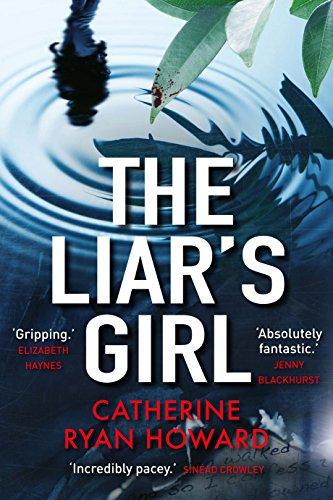 The Liar's Girl: Shortlisted for the Edgar Award, Best Novel 2019 by [Catherine Ryan Howard]