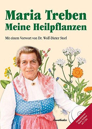 Meine Heilpflanzen: Mit einem Vorwort von Dr. Wolf-Dieter Storl: Von der Kräuterpionierin empfohlen