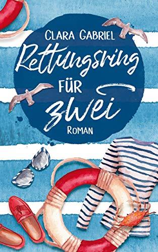 Rettungsring für zwei: Roman (Kreuzfahrt-Liebe 1)