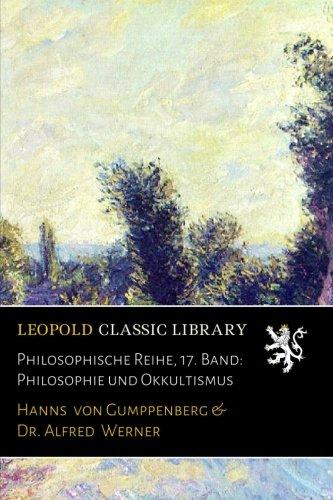 Philosophische Reihe, 17. Band: Philosophie und Okkultismus