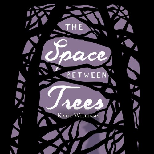 The Space Between Trees audiobook cover art