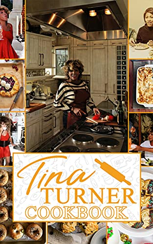 Tina Turner Cookbook: 20 Recipes You Can Make In 30 Minutes Or Less Tina Turner Every Day (English Edition)