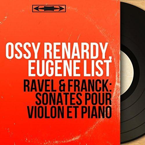 Ossy Renardy, Eugene List