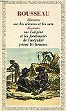 DISCOURS SUR LES SCIENCES ET LES ARTS, DISCOURS SUR L'ORIGINE DE L'INEGALITE - Garnier-Flammarion, Collection GF, N°243