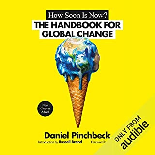 How Soon Is Now     From Personal Initiation to Global Transformation              Auteur(s):                                                                                                                                 Daniel Pinchbeck                               Narrateur(s):                                                                                                                                 Nathan Osgood                      Durée: 11 h et 45 min     5 évaluations     Au global 3,6