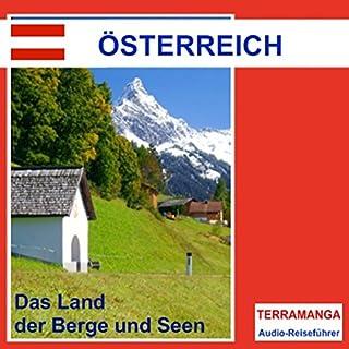 Reiseführer Österreich     Das Land der Berge und Seen              Autor:                                                                                                                                 Thomas Gallasch                               Sprecher:                                                                                                                                 Ralf Steuernagel                      Spieldauer: 56 Min.     1 Bewertung     Gesamt 3,0