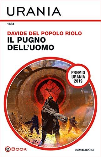 Il Pugno dell'Uomo (Urania) eBook: Del Popolo Riolo, Davide: Amazon.it:  Kindle Store