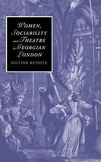 Women, Sociability and Theatre in Georgian London (Cambridge Studies in Romanticism)