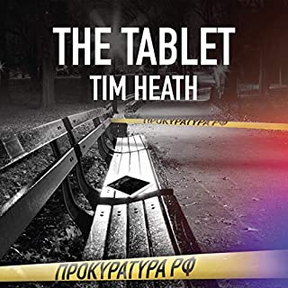 The Tablet                   By:                                                                                                                                 Tim Heath                               Narrated by:                                                                                                                                 Jonathan Wood                      Length: 7 hrs and 24 mins     Not rated yet     Overall 0.0