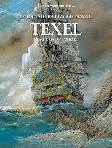 Texel e la storia di Jean Bart. Le grandi battaglie navali