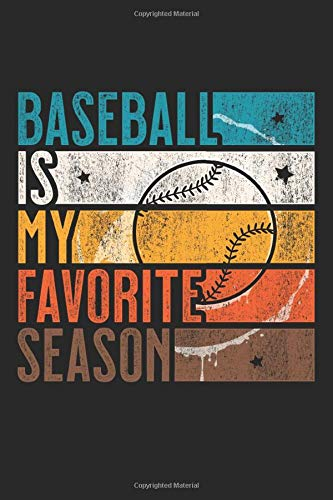 Baseball Is My Favorite Season: Blank Lined Journal Gift, 6x9, Vintage Designs For Baseball Lovers