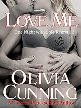 Love Me (One Night with Sole Regret Series Book 12) by [Olivia Cunning]