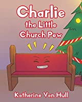Charlie the Little Church Pew