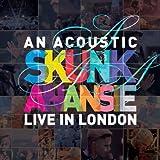 Songtexte von Skunk Anansie - An Acoustic Skunk Anansie: Live in London