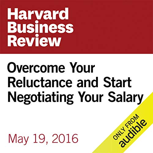 Overcome Your Reluctance and Start Negotiating Your Salary copertina