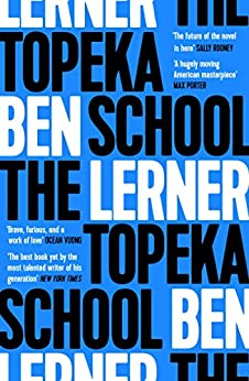 The Topeka School by [Ben Lerner]