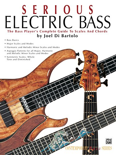 Serious Electric Bass: The Bass Player's Complete Guide to Scales and Chords (Contemporary Bass Series) (English Edition)