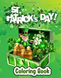 St Patrick's Day Coloring Book: St. Patrick's Day Coloring Book For All Ages Coloring Book for Boys ...