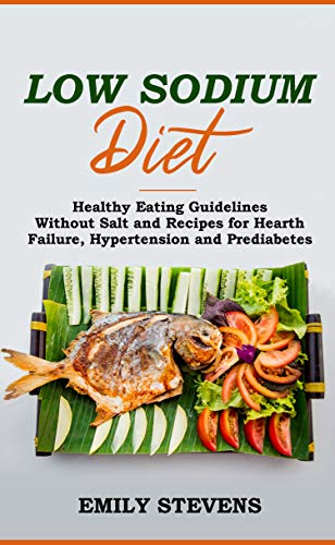 Low Sodium Diet Healthy Eating Guidelines Without Salt And