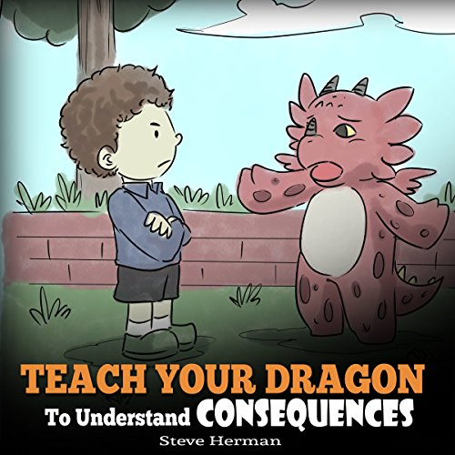 Teach Your Dragon to Understand Consequences audiobook cover art