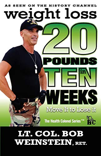 Weight Loss - Twenty Pounds in Ten Weeks - Move It to Lose It: Take back control of your weight. A no-nonsense, straightforward, weight loss solution.