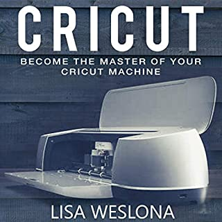 Cricut     Become the Master of Your Cricut Machine              Written by:                                                                                                                                 Lisa Weslona                               Narrated by:                                                                                                                                 Emmalyn Miles                      Length: 1 hr and 15 mins     Not rated yet     Overall 0.0
