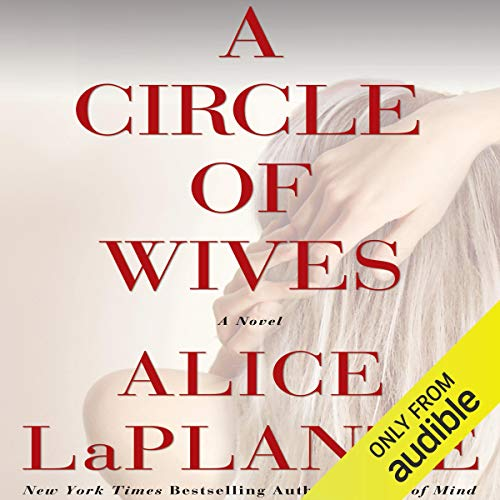A Circle of Wives Audiobook By Alice LaPlante cover art