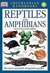 Image: Smithsonian Handbooks: Reptiles and Amphibians (Smithsonian Handbooks) (DK Smithsonian Handbook) | Flexibound – Illustrated: 256 pages | by Mark O'Shea (Author), Tim Halliday (Author), David A. Dickey (Contributor). Publisher: DK; Illustrated Edition (October 1, 2002)